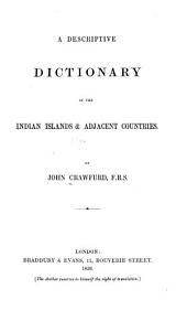 A Descriptive Dictionary of the Indian Islands & Adjacent Countries
