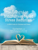The Heart Of Mindfulness Based Stress Reduction Book PDF
