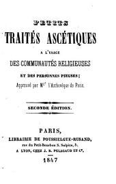 Petits traités ascétiques à l'usage des communautés religieuses et des personnes pieuses...
