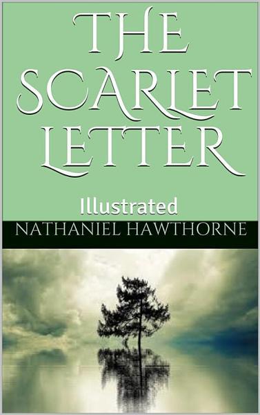 The Scarlet Letter - Illustrated
