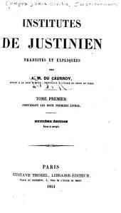 Institutes de Justinien traduites et expliquées: Volumes1à2