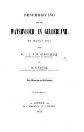Beschrijving van den watervloed, in Gelderland, in Maart 1855. ... Met 4 kaarten en 12 schetsen