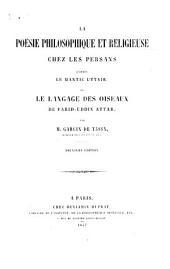La poésie philosophique et religieuse chez les persans d'après le Mantic uttaïr, ou Le langage des oiseaux, de Farid-uddin Attar