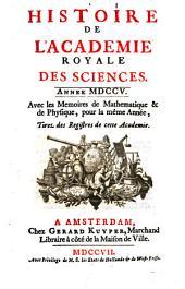Histoire De L'Academie Royale Des Sciences: Avec les Memoires de Mathematique & de Physique