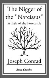The Nigger of the ''Narcissus'': A Tale of the Forecastle