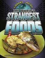 World's Strangest Foods