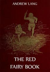 The Red Fairy Book (Illustrated & Annotated Edition)