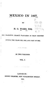 bk.I. Boundaries [etc.] Population, Productions, Spanish colonial system. bk.II. [The wars of independence] bk.III. Government, Navy and army, Religion, Revenue, Trade. Appendix of documents 1809-21. Particulars of a journey from Altamira to Catorce