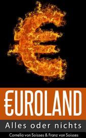 Euroland: Alles oder nichts