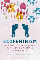 Ecofeminism  Feminist Intersections with Other Animals and the Earth PDF