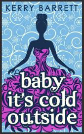 Baby It's Cold Outside (Could It Be Magic?, Book 3)