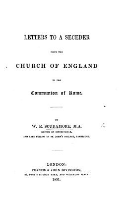 Letters to a Seceder from the Church of England to the Communion of Rome