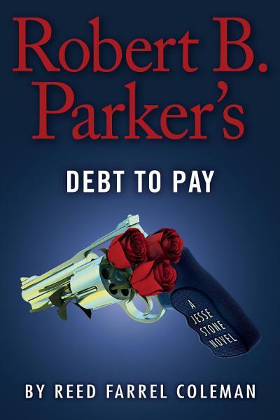 Download Robert B  Parker s Debt to Pay Book