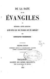 De la date de nos évangiles, ou, réponse populaire à cette question: quand est-ce que nos évangiles ont été composés?
