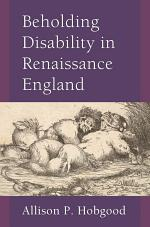 Beholding Disability in Renaissance England