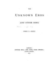The Unknown Eros and Other Poems: Odes I.-XXXI.