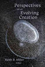 Perspectives on an Evolving Creation PDF