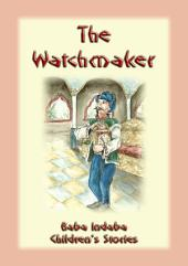 THE WATCHMAKER - A European folktale: Baba Indaba Children's Stories Issue 04