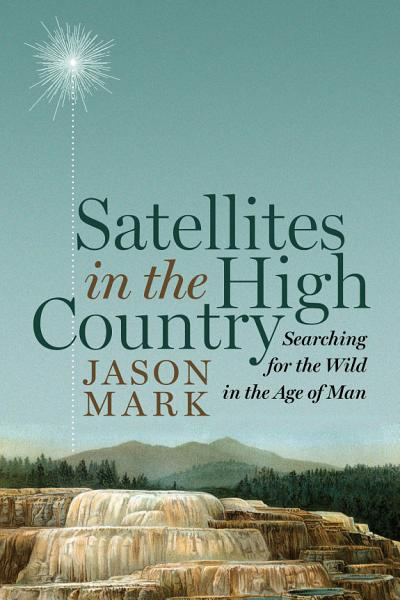 Download Satellites in the High Country Book