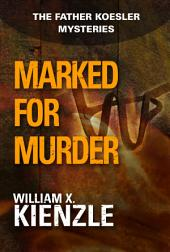 Marked for Murder: The Father Koesler Mysteries:, Book 10