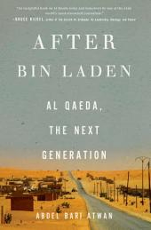 After bin Laden: Al Qaeda, the Next Generation