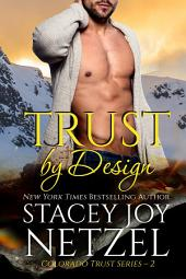 Trust by Design (Colorado Trust Series - 2)