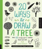 20 Ways to Draw a Tree and 44 Other Nifty Things from Nature PDF