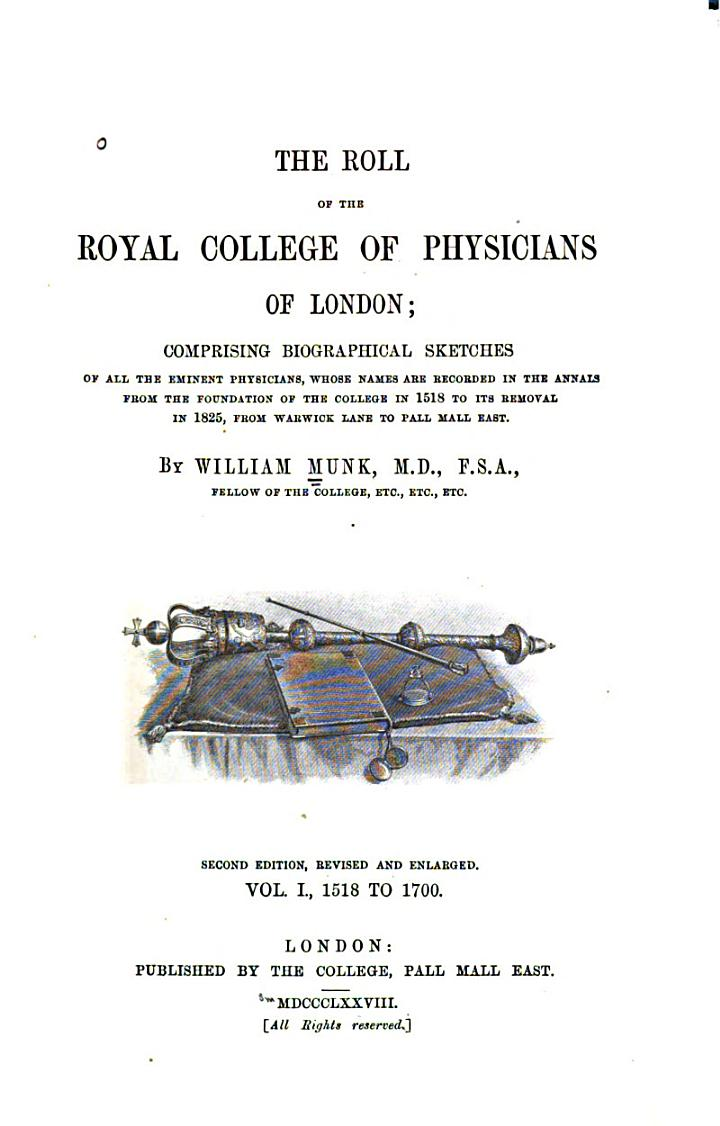 The Roll of the Royal College of Physicians of London: 1518 to 1700