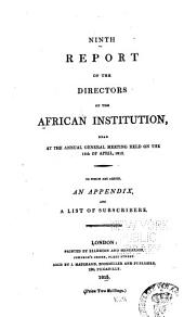 Report of the Committee of the African Institution: Volume 9
