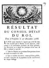 Résultat du Conseil d'Etat du Roi tenu à Versailles le 27 décembre 1788 [: Rapport fait au Roi dans son conseil par le Ministre de ses Finances, Necker, sur la convocation des Etats généraux].
