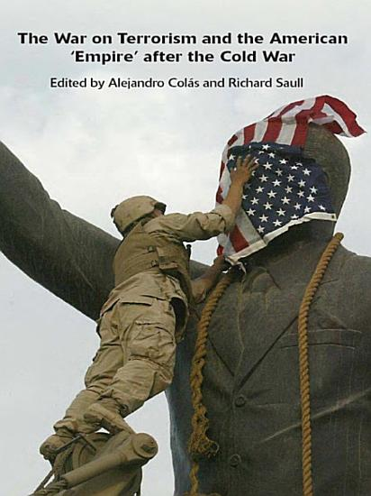 The War on Terrorism and the American  Empire  after the Cold War PDF
