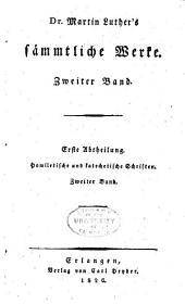 Dr. Martin Luther̓s sämmtliche Werke: Homiletische und katechetische Schriften