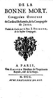 Opuscules: De La Bonne Mort, Volume5