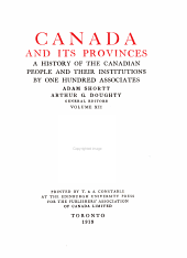 Canada and its provinces: a history of the Canadian people and their institutions, Volume 12