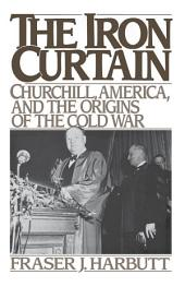 The Iron Curtain: Churchill, America, and the Origins of the Cold War