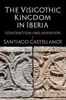 The Visigothic Kingdom in Iberia PDF
