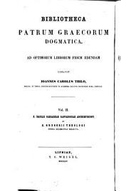 Sancti Basilii et Sancti Gregorii Theologi opera dogmatica selecta: Accedit appendix Eunomii Apologeticum et confessionem et Amphilochii Epistolam synodalem continens