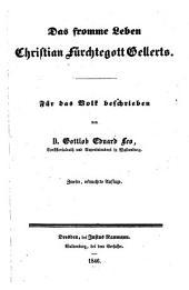 Das fromme Leben Christian Fürchtegott Gellerts für das Volk beschrieben. 2., verm. Aufl