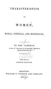 Characteristics of Women, Moral, Poetical, and Historical: Volume 2