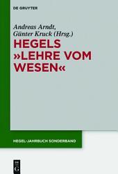 """Hegels """"Lehre vom Wesen"""""""