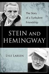 Stein and Hemingway: The Story of a Turbulent Friendship