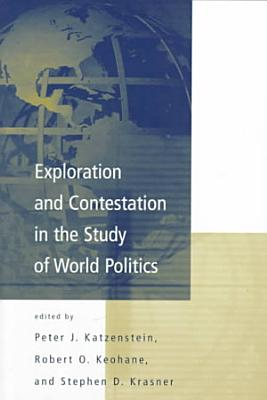 Exploration and Contestation in the Study of World Politics PDF