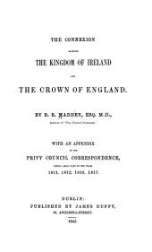 The Connexion Between the Kingdom of Ireland and the Crown of England