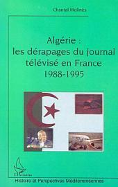 ALGÉRIE : LES DÉRAPAGES DU JOURNAL TÉLÉVISÉ EN FRANCE (1988-1995)