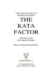 The Kata Factor - Japan's Secret Weapon!: The Cultural Programming That Made the Japanese a Superior People!