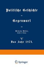 Politische Geschichte der Gegenwart: V Das Jahr 1871