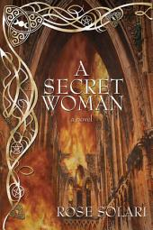 A Secret Woman: A Novel