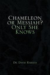 Chameleon or Messiah? Only She Knows