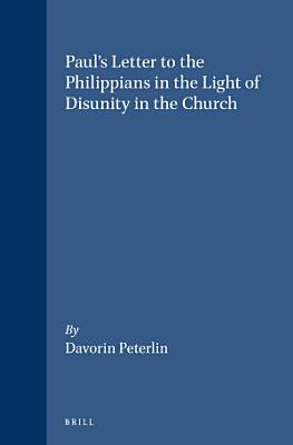 Paul s Letter to the Philippians in the Light of Disunity in the Church