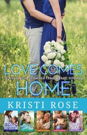 Love Comes Home: A Collection of Second Chance Short Stories